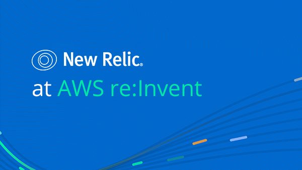 New Relic at AWS re:Invent 2020 over data lines on a blue background